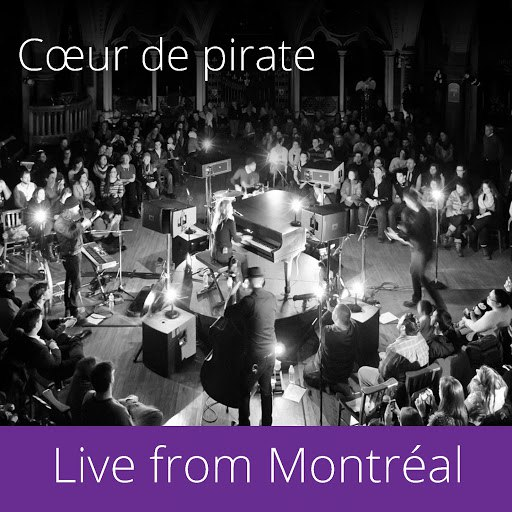 Cœur de Pirate альбом Live from Montréal (Google Play - Home for the Holidays)