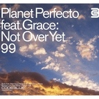 Planet Perfecto альбом Not Over Yet '99