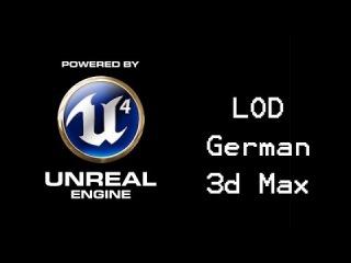 Unreal Engine 4/3d max Tutorial: LOD (german)
