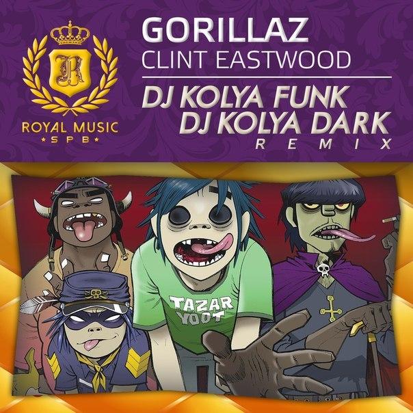 Gorillaz - Clint Eastwood (DJ Kolya Funk & DJ Kolya Dark Remix)
