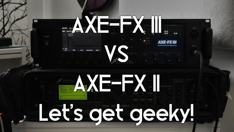 Axe-Fx III vs Axe-Fx II - Let's get geeky!
