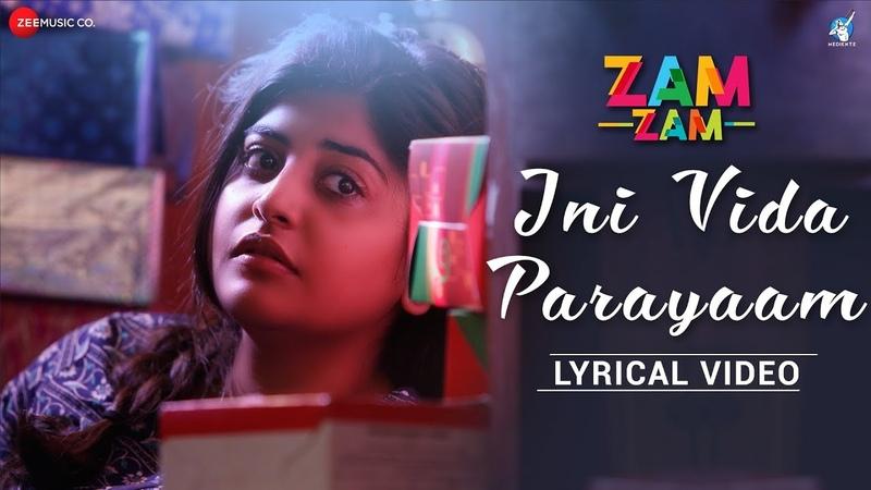 Ini Vida Parayaam - Lyrical Video | Zam Zam | Manjima Mohan | Sunny Wayne | Neelkanta | Amit Trivedi