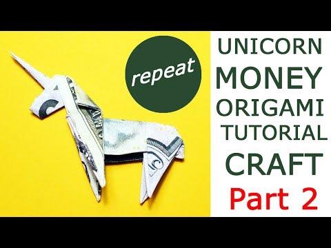 PART 2 Money UNICORN REPEAT STEP by STEP Origami Dollar Tutorial DIY