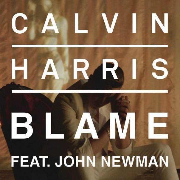 Calvin Harris feat. John Newman - Blame (Je Boogie feat. SI-CS Remix)