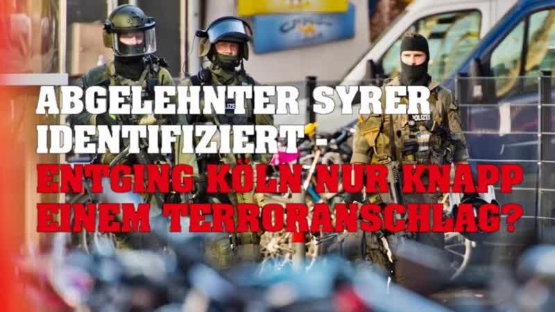 """Abgelehnter syrischer """"Flüchtling identifiziert Entging Köln nur knapp einem Terroranschlag"""