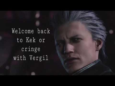 Kek or Cringe with Vergil