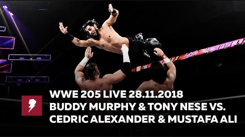 [My1] ВВЕ 205 Лайв 28.11.2018 - Бадди Мёрфи (ч) и Тони Низ против Седрика Александера и Мустафы Али