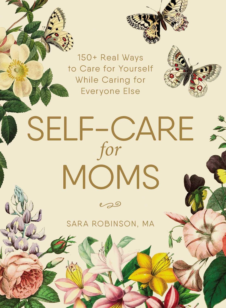 Sara Robinson - Self-Care for Moms