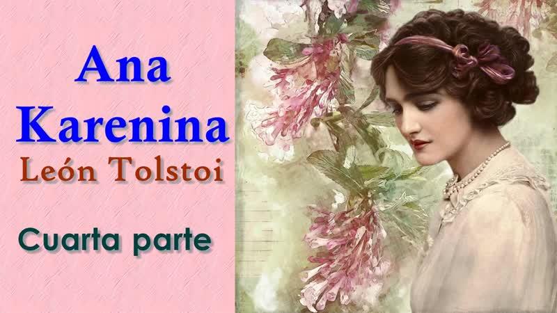Audiolibro Ana Karenina Parte 48 León Tolstoi Audiolibros Audiobiblio