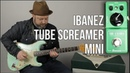 Ibanez Tube Screamer Mini Demo -Marty Music Gear Thursday