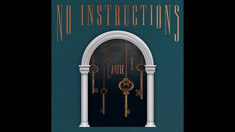 KATIE No Instructions Official Audio