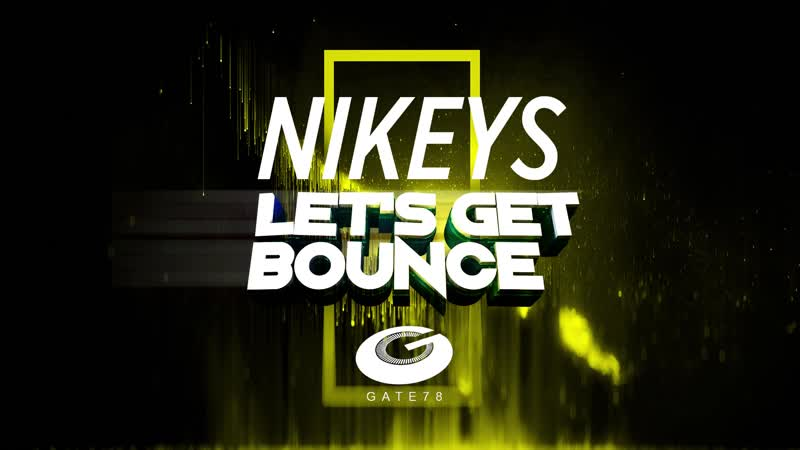 Nikeys - Let's Get Bounce (Original Mix)
