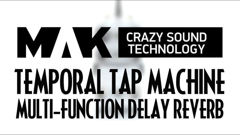 MAK Crazy Sound Technology Temporal Tap Machine Multi-Function Delay