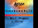 Alesso vs. One Republic - If I Lose Myself (W.L.C. Project Remix)
