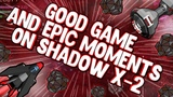 GOOD GAME AND EPIC MOMENTS ON SHADOW X-2 (STARBLAST TEAM MODE)