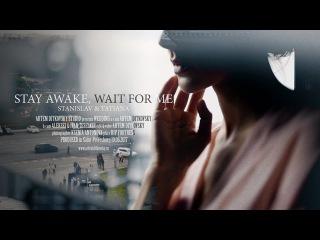 Stay awake, wait for me