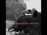 OST CAFE LOUNGE MUSIC - mix by Denis Tsedikoof
