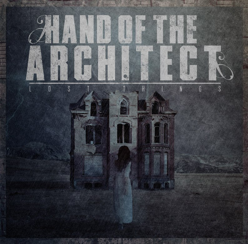 Hand Of The Architect - Lost Things [EP] (2012)