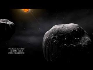 Pegasus Asteroid - Distant Rock (Purple Fog Side Remix)