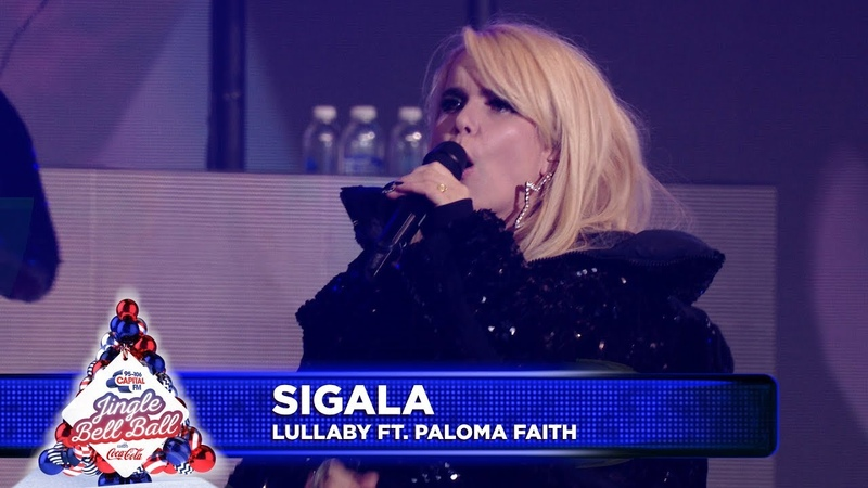 Sigala 'Lullaby' FT Paloma Faifth  Live at Capital's Jingle Bell Ball 2018