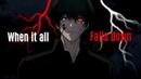Tokyo Ghoul Re Black Reaper Kaneki 「AMV」 When It All Falls Down ᴴᴰ