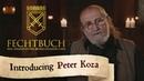 Fechtbuch: Introducing Peter Koza from Tostabur Magisterium