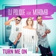 DJ Polique feat. Mohombi feat. Mohombi - Turn Me On