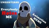 UNDERVERSE - Everybody Hates Me (Original)