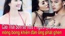 Cao Thái Sơn có 7 người yêu tin đồn xinh đẹp nóng bỏng khiến đàn ông phát ghen ❤ Việt Nam Channel ❤