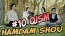 Ham Dam SHOU 10-soni (11.07.2017) | Хам Дам ШОУ 10-сон