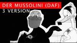 DER MUSSOLINI (DAF) x 3 Dance Adolf Hitler, Dance Mussolini!!