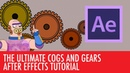 The ULTIMATE Gears and Cogs After Effects tutorial
