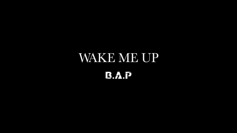 [MV] B.A.P _ WAKE ME UP