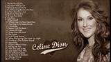Celine Dion Greatest Hits Full Album - Best Songs of Celine Dion (HQ) 2019