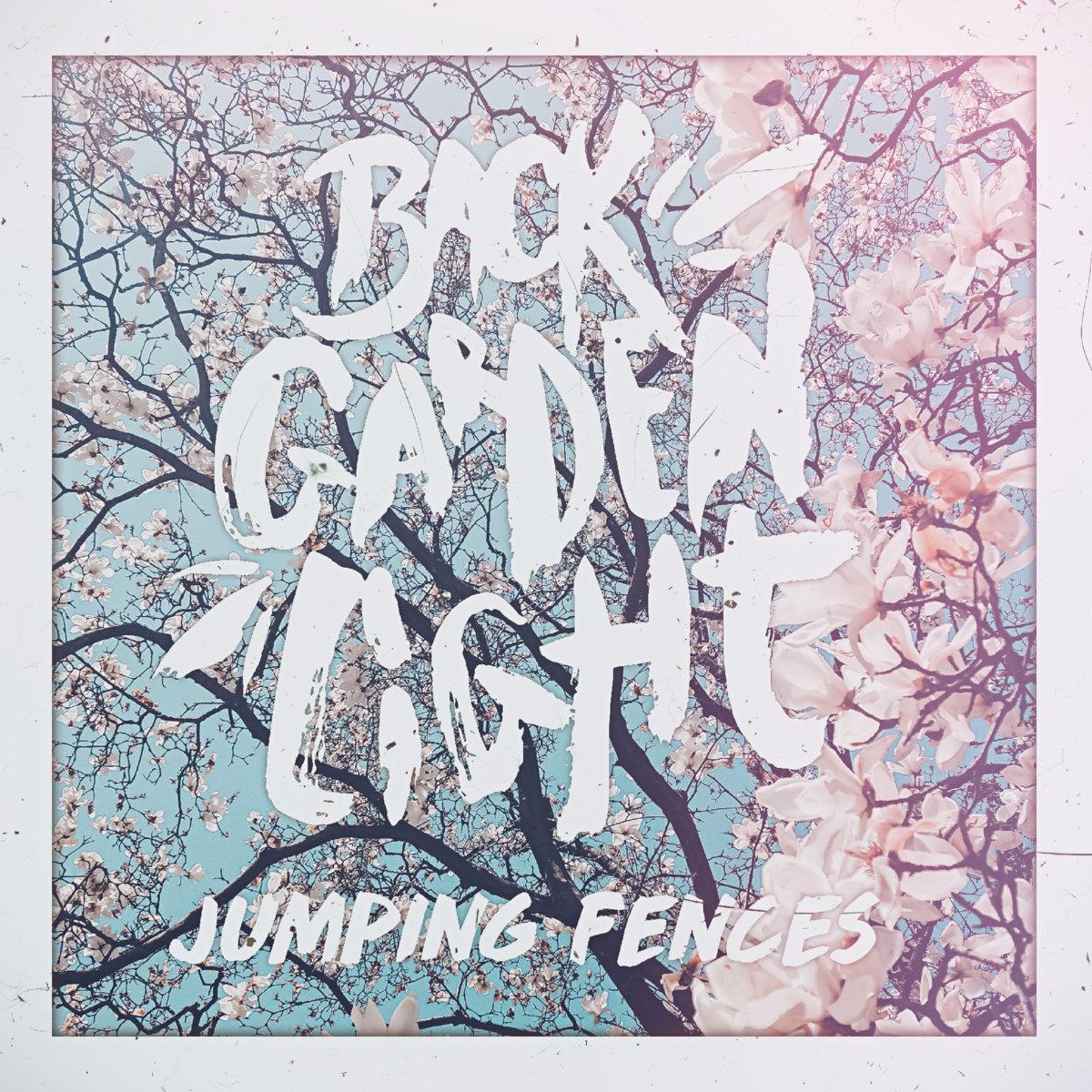 Back Garden Light - Jumping Fences [single] (2018)