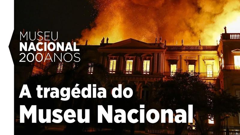 A tragédia do Museu Nacional: descaso está por trás de incêndio
