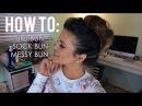 How To | Big Bun, Sock Bun Messy Bun With Extensions