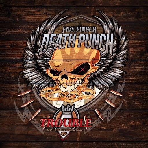 Five Finger Death Punch альбом Trouble