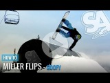 How to do Miller Flips on a snowboard (Goofy) - Handplants - Snowboard Addiction Free Section
