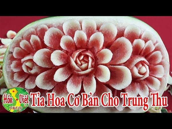 ✅ Tỉa Hoa Cơ Bản Để Bày Cỗ Trung Thu | Hồn Việt Food