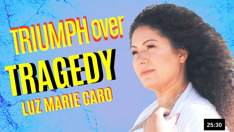Next Time You Have Doubts Watch This I Luz Marie Caro on Triumph Over Tragedy HD I 2019
