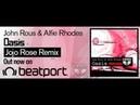 John Rous Alfie Rhodes - Oasis (Jojo Rose Remix)   Flipside recordings