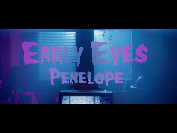 Early Eyes - Penelope (Official Video)