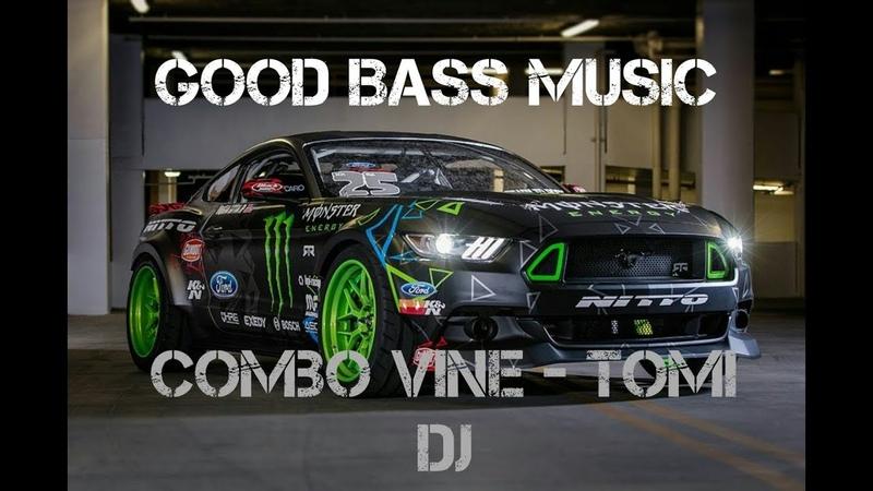 Good Bass Music 12 Tomi DJ - Combo Vine