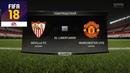 FIFA 18 - ПРОГНОЗ│1/8 ЛИГА ЧЕМПИОНОВ 2018│СЕВИЛЬЯ - МАНЧЕСТЕР ЮНАЙТЕД /Sevilla - MU/