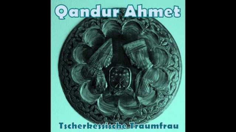 Qandur Ahmet Tscherkessische Traumfrau