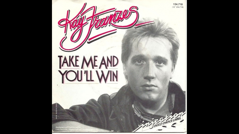 Kay Franzes - Take Me And You'll Win (Wunderbar) (1985)