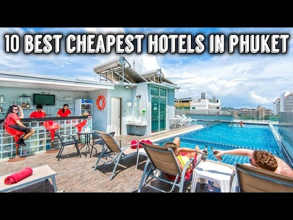 10 Best Cheapest Hotels in Phuket | Thailand