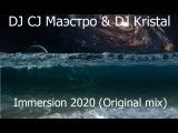 DJ CJ Маэстро &amp DJ Kristal - Immersion 2020 (Original mix)