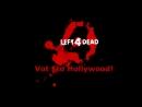 Left 4 dead l vot eto hollywood ! trailer